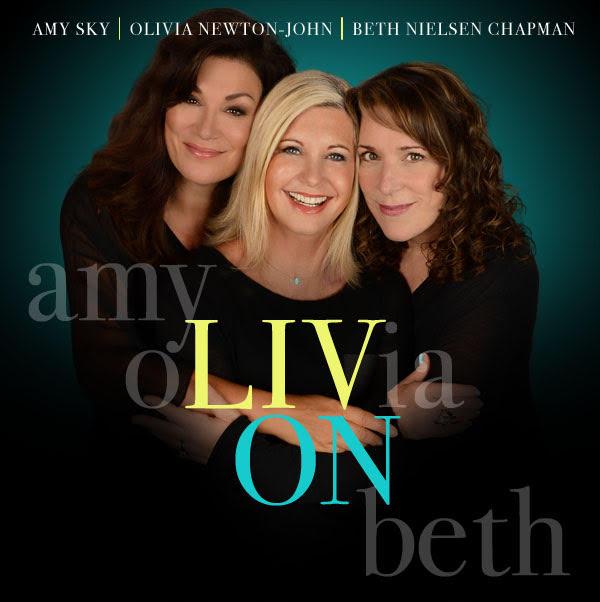 Olivia Newton-John, Beth Nielsen Chapman & Amy Sky